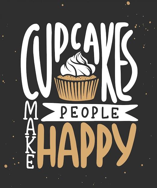 カップケーキは人々を幸せにします。手書きのレタリング。 Premiumベクター