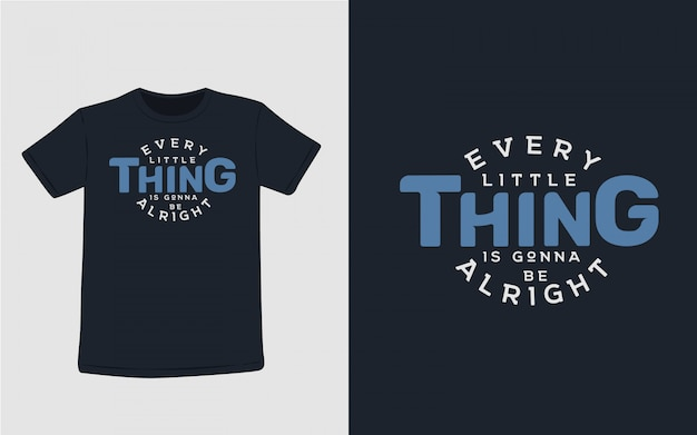 Каждая мелочь будет в порядке типография для дизайна футболки Premium векторы