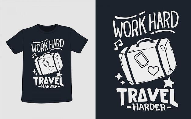 Трудись путешествуй труднее типография для дизайна футболки Premium векторы