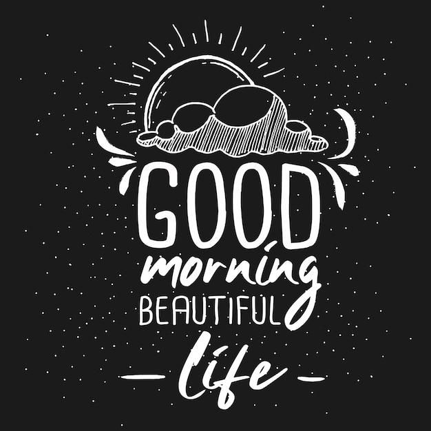 Доброе утро красивая жизнь рисованной типография надписи дизайн цитата Premium векторы