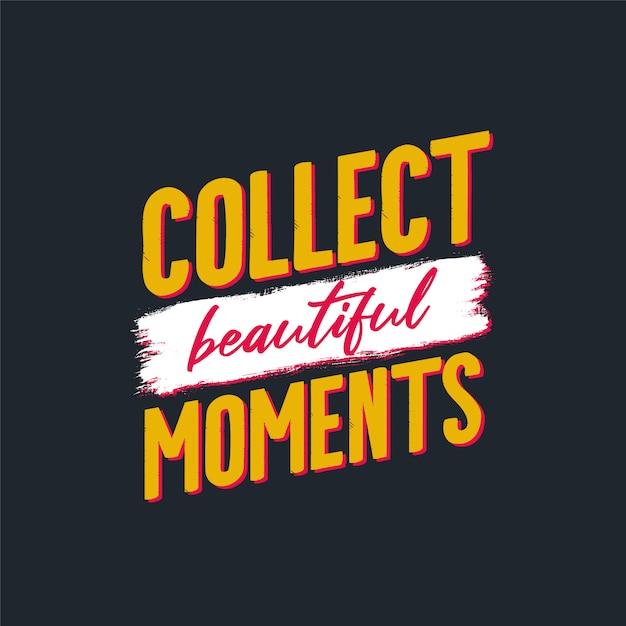 Собирать красивые моменты надписи мотивационные цитаты Premium векторы