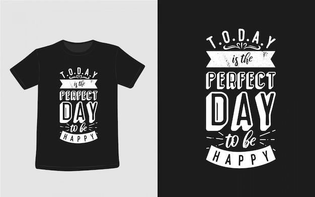 Идеальный день вдохновляющие цитаты типография футболка Premium векторы