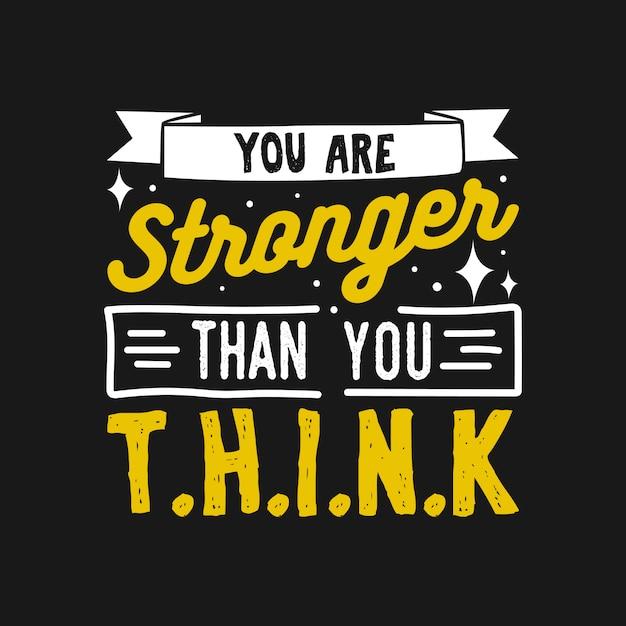 Вы сильнее, чем вы думаете, мотивационные цитаты типографии Premium векторы