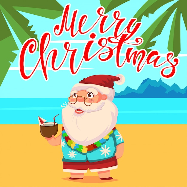 ショートパンツのヤシの木と彼の手でココナッツカクテルとハワイアンシャツとビーチで夏のサンタクロース。メリークリスマスの手描きのテキスト。 Premiumベクター