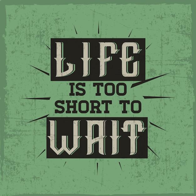 「人生は短すぎて待つことができない」という引用を「ジン」フォントで。 Premiumベクター