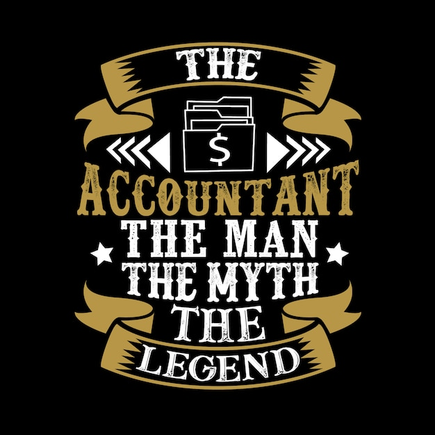 The accountant the man the myth the legend Premium Vector