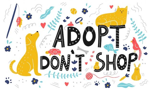 Adopt don't shop lettering background Premium Vector