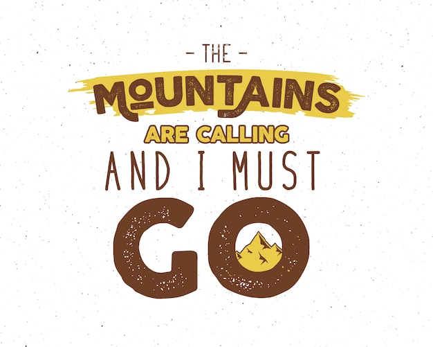 Adventure inspiration lettering: the mountains are calling and i must go Premium Vector
