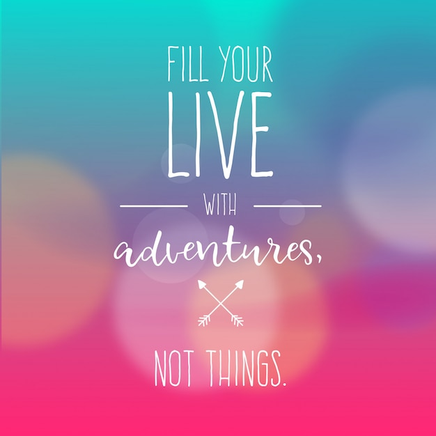 Adventure Quote with Blurred Background