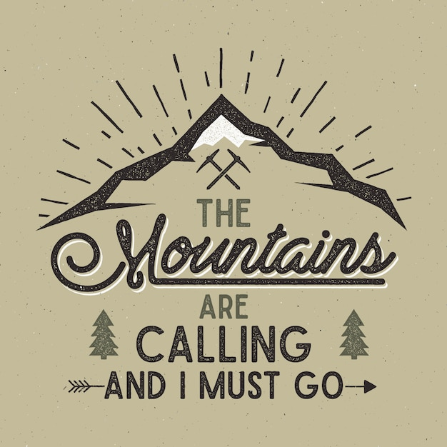 Adventure vector print. mountains are calling and i must go with letterpress effect. Premium Vector
