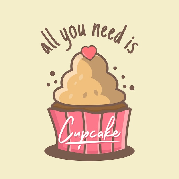 All you need is cupcake Premium Vector