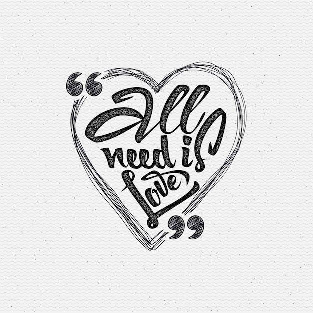 All your need is love Premium Vector