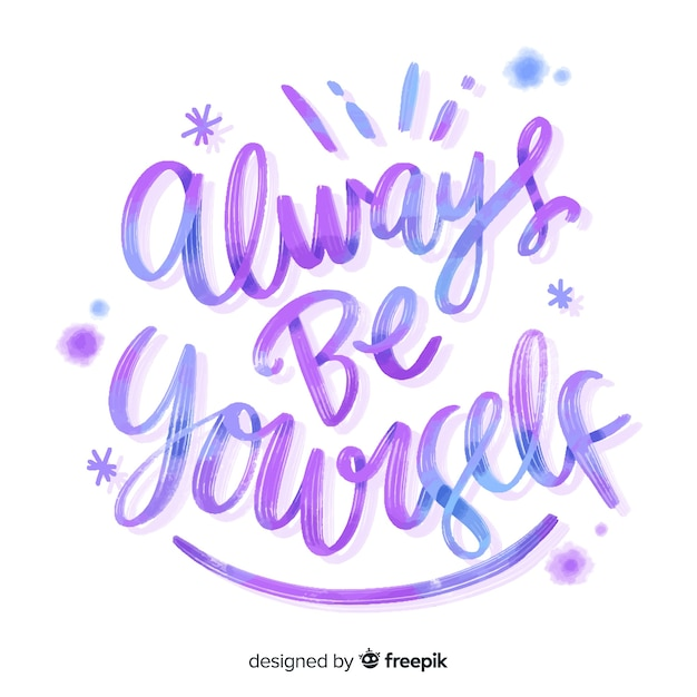 Always be yourself watercolor lettering Free Vector