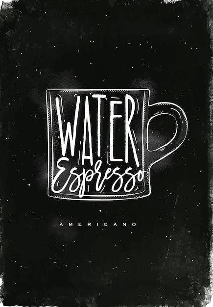 Чашка американо кофе с надписью вода, эспрессо в винтажном графическом стиле, рисунок мелом на фоне классной доски Premium векторы