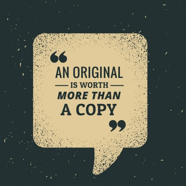 An original is worth more than a copy Free Vector
