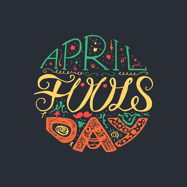 April fools day  hand drawn lettering with smile,  jester hat and mustache Premium Vector