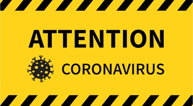 Attention sign. the coronavirus outbreak. Premium Vector