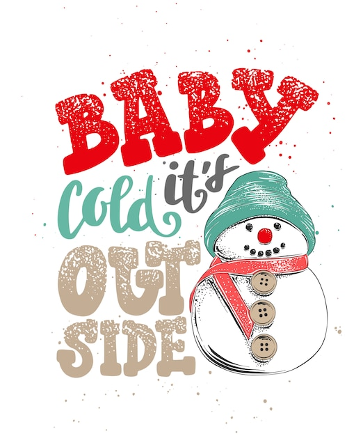 Baby it's cold outside. hand drawn calligraphy Premium Vector