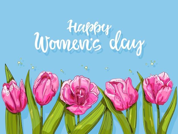 Фон с тюльпанами и надписью happy women's day. открытка на 8 марта. рисованный фон. Premium векторы
