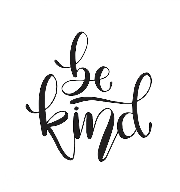 Download Be kind, hand lettering. motivational quote | Premium Vector