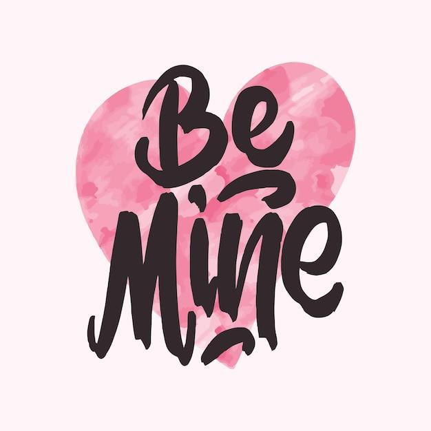 Будь моим. рукописные надписи для поздравительной открытки на день святого валентина, приглашения на свадьбу. типография плакат в винтажном ретро стиле. Premium векторы