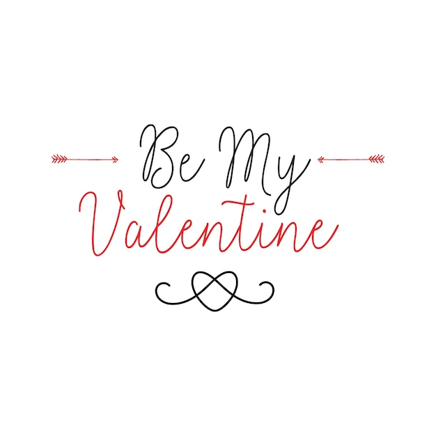 Be My Valentine Lettering With Arrows Vector | Free Download   Be My  Valentine
