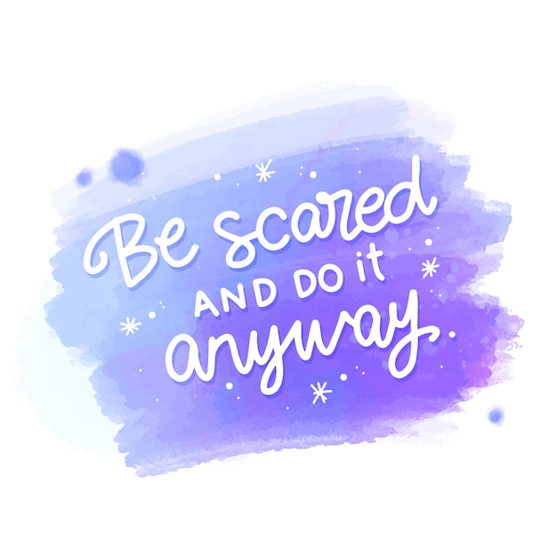 Be scared and do it anyway message on watercolor stain Free Vector