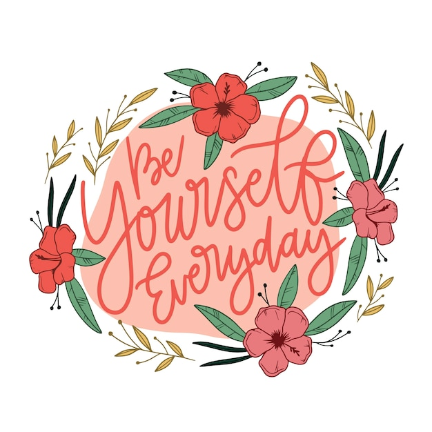 Be yourself everyday quote floral lettering Free Vector