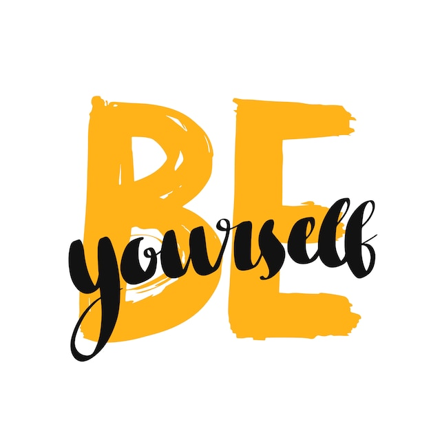 Be yourself quote. Premium Vector