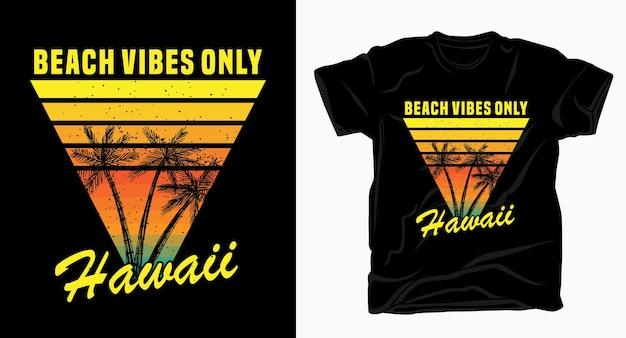 Пляжные флюиды только гавайи типографика винтажный дизайн футболки Premium векторы