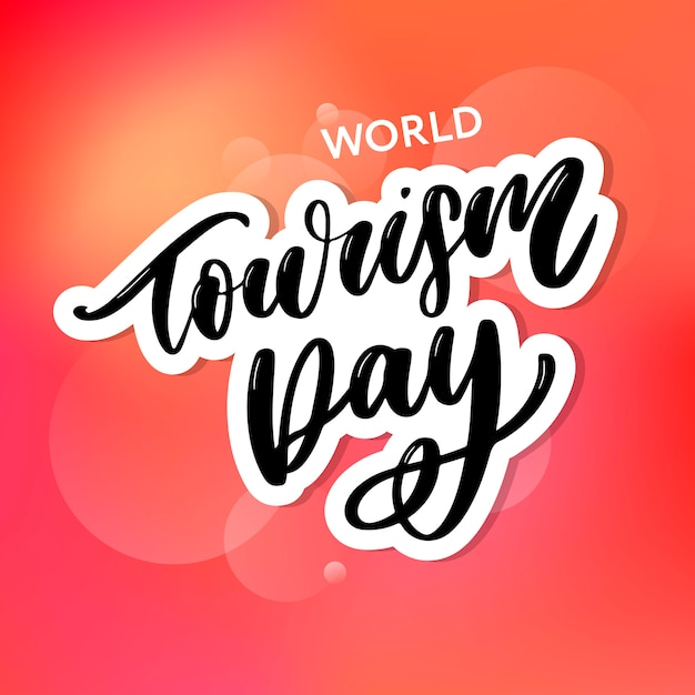 Beautiful lettering for tourism day. Premium Vector