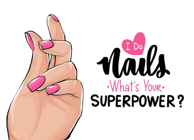 Beautiful woman hands with pink nail polish. handwritten lettering about nails. Premium Vector