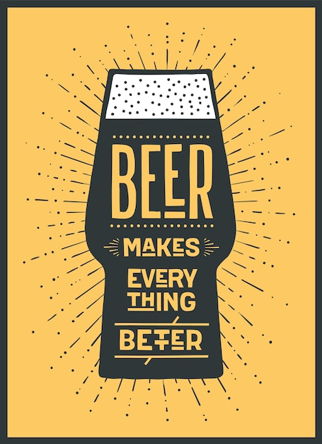 Beer. poster or banner with text beer makes everything better. colorful graphic design for print, web or advertising. poster for bar, pub, restaurant, beer theme. Premium Vector