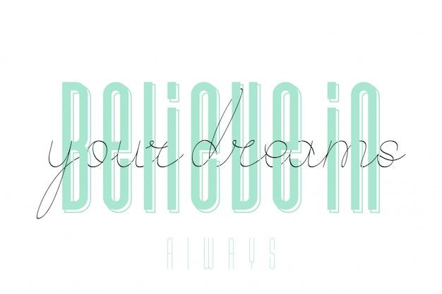 Believe in your dreams inspirational quote Premium Vector