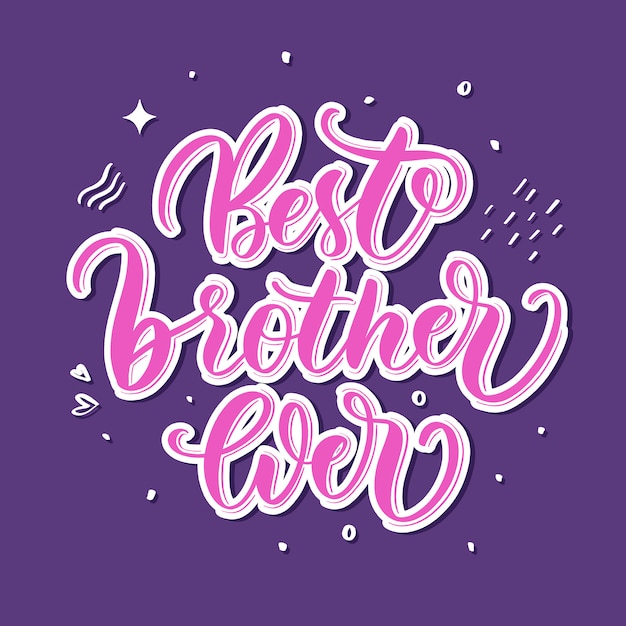 Best brother ever hand lettering Premium Vector