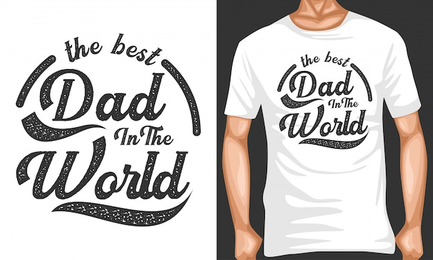 Best dad in the world lettering quotes typography Premium Vector