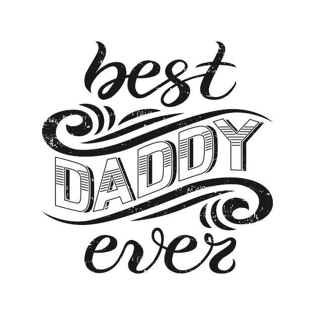 Best daddy ever lettering Premium Vector