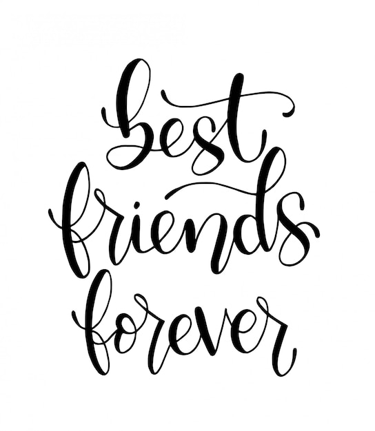 Best friends forever - hand lettering, motivational quotes Premium Vector