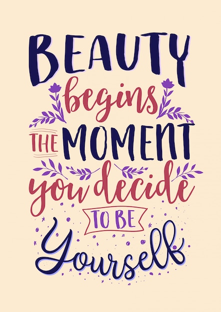 Premium Vector Best Inspirational Wisdom Quotes For Life Beauty Begins The Moment You Decide To Be Yourself