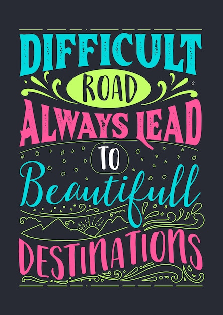 Premium Vector Best Inspirational Wisdom Quotes For Life Difficult Road Always Lead To Beautifull Destinations