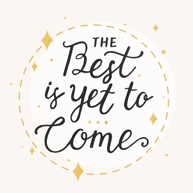 The best is yet to come typography vector Free Vector