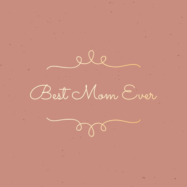 Best mom ever Free Vector