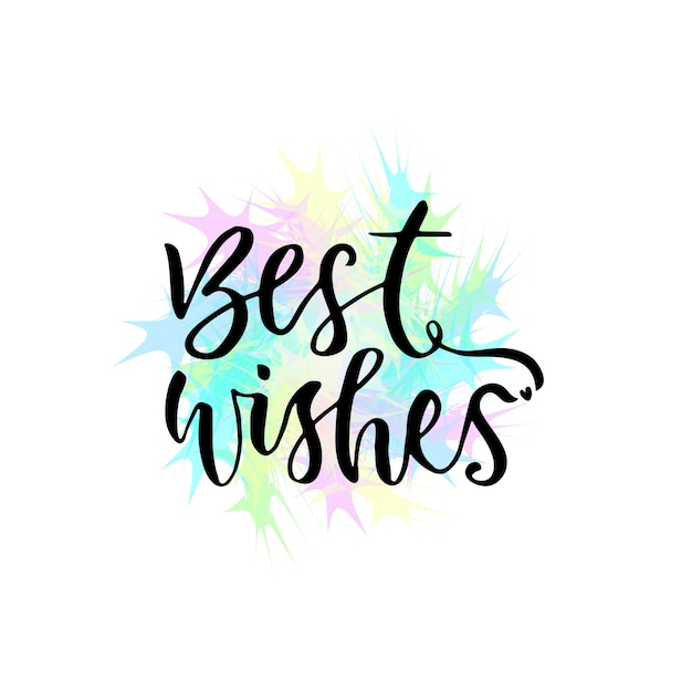 Best wishes vector greeting card with hand lettering. modern vector calligraphy Premium Vector