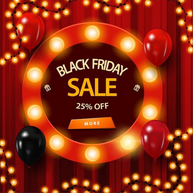 Распродажа в черную пятницу, скидка до 25%, красный баннер со скидкой с круглой рамкой, украшенной лампочками, рамкой-гирляндой, воздушными шарами и кнопкой Premium векторы
