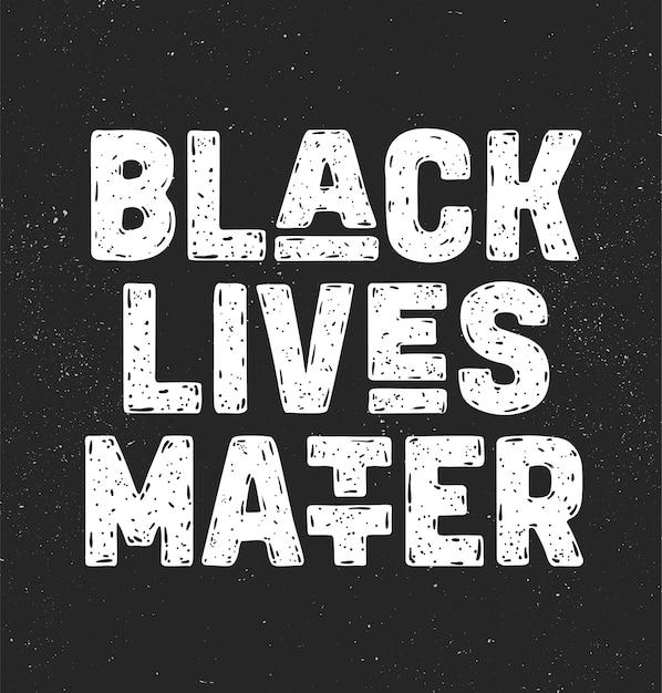 ブラック・ライヴズ・マター。抗議行動のためのテキストメッセージ Premiumベクター