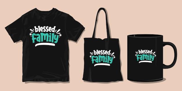 축복받은 가족. 가족을위한 티셔츠. 동기 부여 타이포그래피 따옴표. 프리미엄 벡터