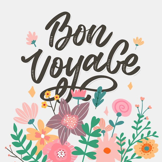 Premium Vector | Bon voyage hand lettering with colorful flowers