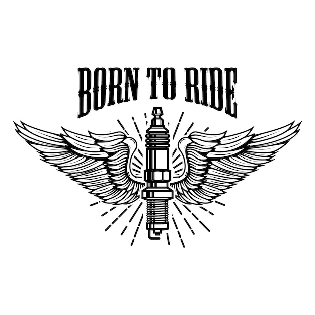 Born to ride. spark plug with wings  on white background.  element for logo, label, emblem, sign.  illustration Premium Vector