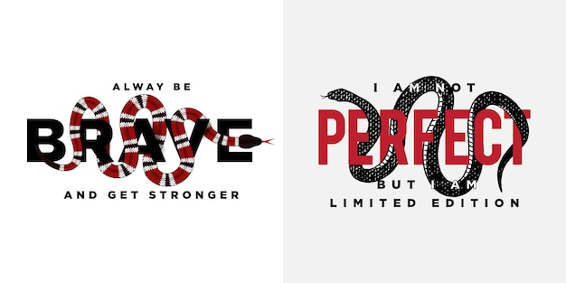 Brave and perfect slogan with snake wraps around the text illustration Premium Vector