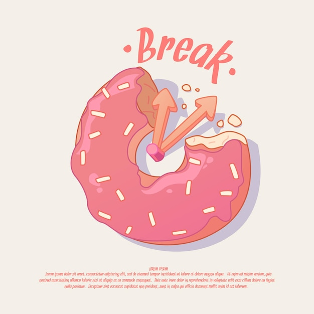 Break. illustration and poster idea for a cafe or office with a donut. Premium Vector